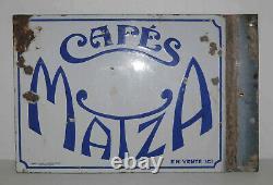 Ancienne plaque double face tôle émaillée Cafés Matza