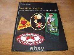 Livre Au Fil De L Huile Tome 1 Bruno Rihet Plaques Emaillees Toles Bidons Objets