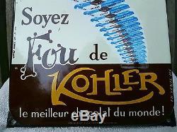 Plaque émaillée Kohler chocolat soyez fou authentique état neuf! Rétro pub rare